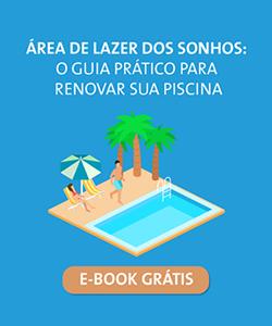 O guia prático para renovar sua piscina - Faça o Download Grátis